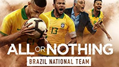 All or Nothing: Brazilian National Football Team