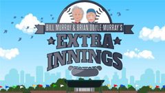 Bill Murray & Brian Doyle-Murray's Extra Innings