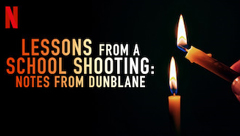 Lessons from a School Shooting: Notes from Dunblane