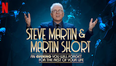 Steve Martin & Martin Short: An Evening You Will Forget for the Rest of Your Life