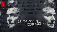 It Takes a Lunatic