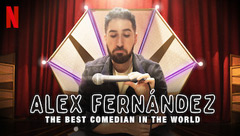 Alex Fernandez: The Best Comedian in the World