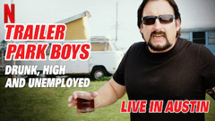 Trailer Park Boys: Drunk, High And Unemployed Live In Austin