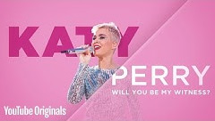 Katy Perry: Will You Be My Witness